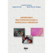 Abordarea multidisciplinara a nodulului tiroidian - Ionela Pascanu