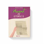 Accent pe istorie, volumul II - Mihaela Simina