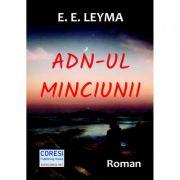 ADN-ul minciunii - E. E. Leyma
