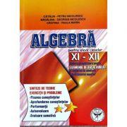 Algebra, clasele XI-XII. Subiecte pregatitoare pentru examenul de bacalaureat - Catalin Petru Nicolescu