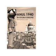 Anul 1940 in istoria Europei. Intre expansiune si declin - Marius Muresan, Marina Trufan