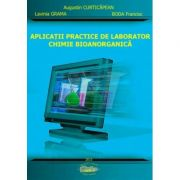 Aplicatii practice de laborator. Chimie bioanorganica - Augustin Curticapean, Lavinia Grama, Boda Francisc