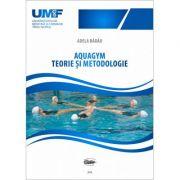 Aquagym. Teorie si metodologie - Adela Badau