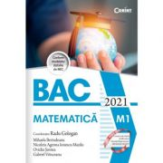 Bacalaureat 2021 Matematica - Radu Gologan (coord.), Mihaela Berindeanu, Nicoleta Agenna Ionescu Mazilu, Ovidiu Sontea, Gabriel Vrinceanu