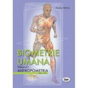 Biometrie umana volumul I. Antropometria. Alb-negru - Nicolae Neagu