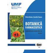 Botanica Farmaceutica. Volumul 1 - Silvia Oroian, Corneliu Tanase