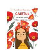 Caietul, roman mic pentru fetitele care cresc mari - Ioana Chicet-Macoveiciuc