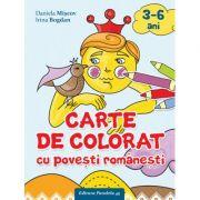 Carte de Colorat cu Povesti Romanesti (3-6 Ani) - Daniela Miscov, Irina Bogdan
