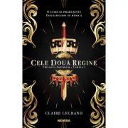 Cele doua regine - Claire Legrand