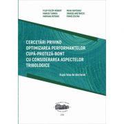Cercetari privind optimizarea performantelor cupa-proteza-bont cu considerarea aspectelor tribologice - Fulop-Robert Filep