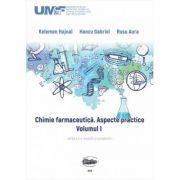Chimie farmaceutica. Aspecte practice. Volumul I - Hajnal Kelemen, Gabriel Hancu, Aura Rusu