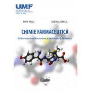 Chimie farmaceutica. Sulfonamide antibacteriene si antibiotice b-lactamice - Aura Rusu, Gabriel Hancu