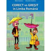Corect vs Gresit in Limba Romana - Matei Cretulescu, Alexandra Cretulescu