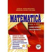 Culegere de exercitii. Matematica, Clasa a XII-a, Sinteze si teorie. Algebra superioara, Analiza matematica - Catalin Petru Nicolescu