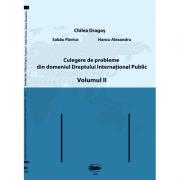 Culegere de probleme din domeniul Dreptului International Public, volumul II. Color - Dragos Chilea, Flavius Sabau, Alexandru Hancu