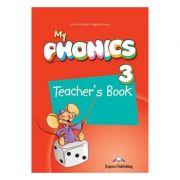 Curs limba engleza My Phonics 3 Manualul Profesorului cu Cross-Platform App - Jenny Dooley, Virginia Evans
