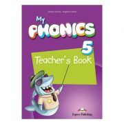 Curs limba engleza My Phonics 5 Manualul Profesorului cu Cross-Platform App - Jenny Dooley, Virginia Evans