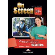 Curs limba engleza On Screen B2+ Presentation Skills Manual - Virginia Evans, Jenny Dooley