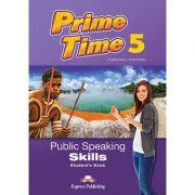 Curs limba engleza Prime Time 5 Public Speaking Skills Manual - Virginia Evans, Jenny Dooley