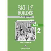 Curs limba engleza Skills Builder Flyers 2 Manualul Profesorului - Jenny Dooley
