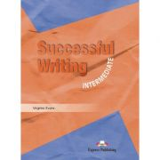 Curs limba engleza Successful Writing Intermediate Manual - Virginia Evans