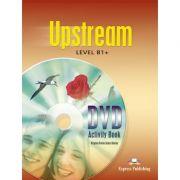 Curs limba engleza Upstream B1+ DVD la caietul elevului - Virginia Evans, Jenny Dooley