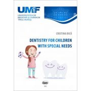 Dentistry for children with special needs - Cristina Bica