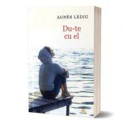 Du-te cu el - Agnes Ledig