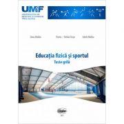 Educatia fizica si sportul. Teste grila - Dana Badau, Flaviu-Stelian Dusa, Adela Badau