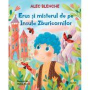 Erus si misterul de pe Insula Zburicornilor - Alec Blenche, Doina Axenti