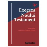 Exegeza Noului Testament - Gordon D. Fee