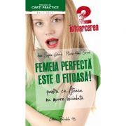 Femeia perfecta este o fitoasa! 2 intoarcerea - pentru ca fitoasa nu moare niciodata - Anne-Sophie Girard