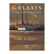 Galaxis, Noua opera spatiala - Liviu Radu, Ioana Visan, Daniel Haiduc
