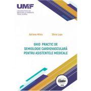Ghid practic de semiologie cardiovasculara pentru asistentele medicale. Alb-negru - Adriana Mitre, Silvia Lupu