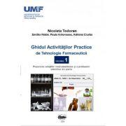 Ghidul activitatilor practice de tehnologie farmaceutica, volumul 1 - Todoran Nicoleta, Redai Emoke