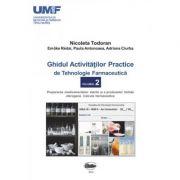 Ghidul activitatilor practice de tehnologie farmaceutica, volumul 2 - Todoran Nicoleta, Redai Emoke