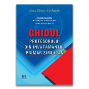 Ghidul profesorului din invatamantul primar simultan - Horatiu Catalano, Ion Albulescu