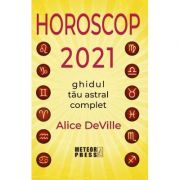 Horoscop 2021. Ghidul tau astral complet - Alice DeVille