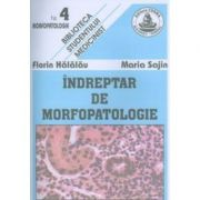 Indreptar de morfopatologie - Maria Sajin, Florin Halalau