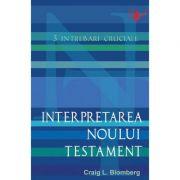 Interpretarea Noului Testament - Craig L. Blomberg