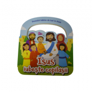 Isus iubeste copilasii - Povestiri biblice de luat la drum - Cecilie Fodor