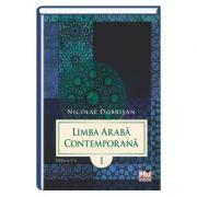 Limba araba contemporana. Volumul I Editia a II-a - Nicolae Dobrisan
