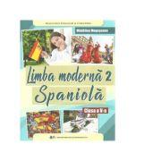 Limba moderna 2 Spaniola. Manual pentru clasa a V-a - Madalina Mogoseanu