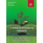 LIMBA SI LITERATURA ROMANA. Evaluare curenta. Clasa a VI-a - Amalia Dumitriu, Stefan M. Ilinca, Mihaela Jianu
