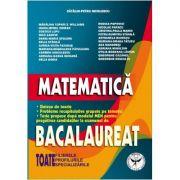 Matematica. Bacalaureat. Toate filierele, profilurile, specializarile - Catalin Petru Nicolescu