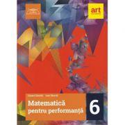 MATEMATICA pentru performanta. Clasa a VI-a - Eduard Dancila, Ioan Dancila