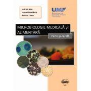 Microbiologie medicala si alimentara - Adrian Man, Anca Delia Mare, Felicia Toma