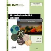 Microbiologie medicala si alimentara. Diagnostic de laborator si indrumare practica pentru studenti. Alb-negru - Adrian Man, Anca Mare, Felicia Toma