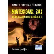 Misteriosul caz de pe Castanilor numarul 5 - Daniel Cristian Dumitru