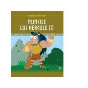 Mitologia pentru copii. Muncile lui Hercule. Volumul 1